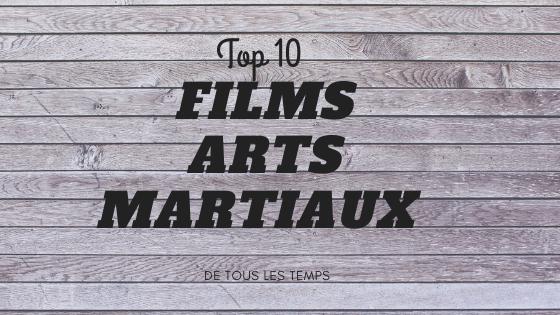 Les 10 meilleurs films d'arts martiaux de tous les temps